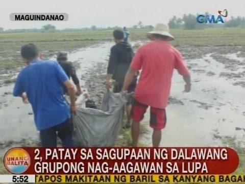 UB: 2, patay sa sagupaan ng 2 grupong nag-aagawan sa lupa sa Maguindanao