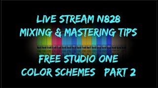 Mixing & Mastering N828 Live + Free Studio One 4 Color Schemes | Part 2