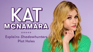Katherine McNamara Explains Shadowhunters Plot Holes | Plot Holes