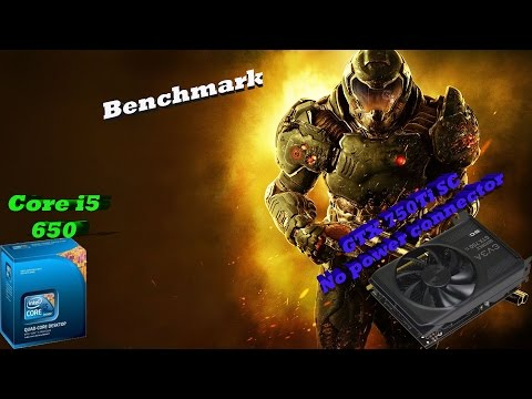 DOOM - Benchmark - Core i5 650+GTX 750Ti (No power connectors)