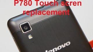 Ремонт Lenovo P780 Замена сенсора-touch screen replacement