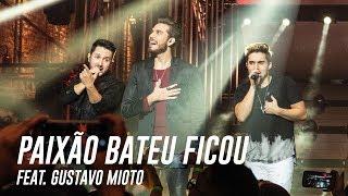 Edu e Renan - Paixão Bateu Ficou ft. Gustavo Mioto (Clipe Oficial)