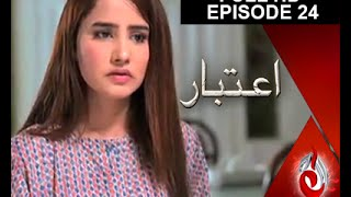 Aitebaar Episode 24