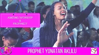 PROPHET YONATAN AKLILU WORSHIP AND AND PROPHECY 26, JUN 2017