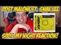POST MALONE FT. SWAE LEE- SPOIL MY NIGHT [REACTION!] Mp3 Download