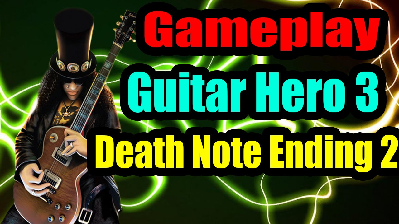 Guitar hero 3 legends of rock gameplay death note ending 2 hd youtube - Guitar hero 3 hd ...