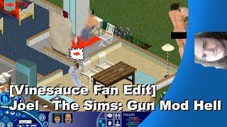 [Vinesauce Fan Edit] Joel - The Sims: Gun Mod Hell