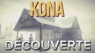 Kona #1 : Découverte