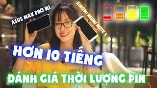 10 tiếng đánh giá pin Asus Max Pro M1 và Xiaomi Redmi Note 5