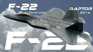 F-22  4K UHD Lockheed F-22 Raptor demo Airshow RIAT RAF Fairford 2016  .What a Beast!!!!