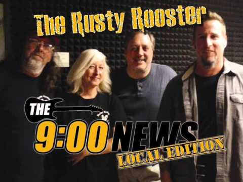 9 O Clock News Local Edition - The Rusty Rooster