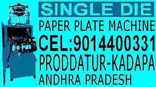Single die | paper plate making machine | video | price | cost | Rate | in Telugu | proddatur |
