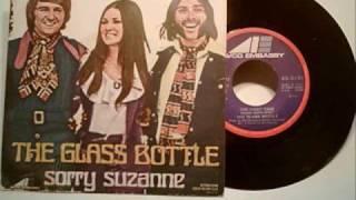Sorry Suzanne - The Glass Bottle (lo siento Susana - Los Vasos Y las Botellas)
