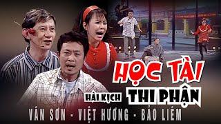 Hài Kịch : Học Tài Thi Phận - Việt Hương, Vân Sơn, Bảo Liêm - Vân Sơn 36 | Hài Tuyển Chọn Hay nhất