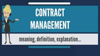 What is CONTRACT MANAGEMENT? What does CONTRACT MANAGEMENT mean?