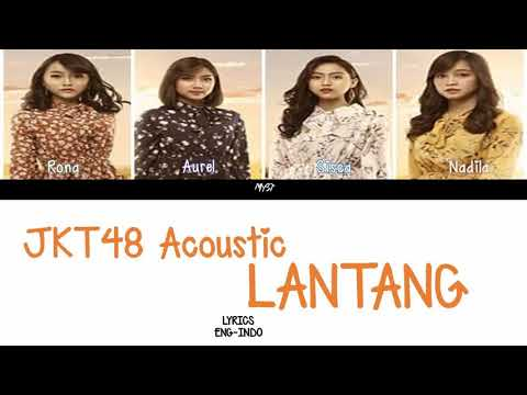 JKT48 Acoustic -  Lantang Color Coded Lyrics INDO ENG