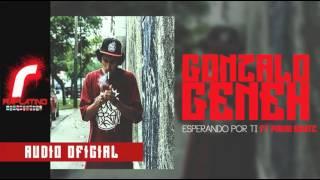 GONZALO GENEK - ESPERANDO POR TI ( FT PRIMO BEATZ )