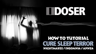 iDoser HowTo Cure Sleep Terror (Nightmares, Insomnia, Apnea)