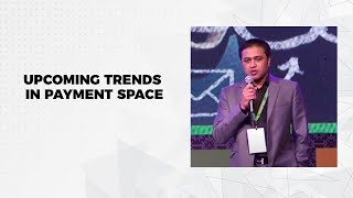 Upcoming trends in payment space