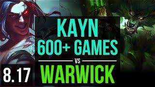 KAYN vs WARWICK (JUNGLE) ~ 600+ games, KDA 8/3/12 ~ NA Challenger ~ Patch 8.17