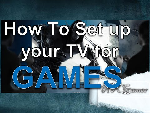How To Set Up Your Tv For Games Correctly
