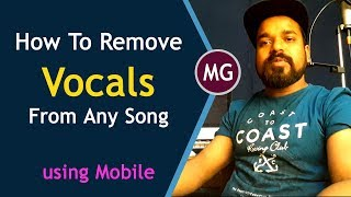 How To Make Karaoke How To Remove Vocals From A Song Using Mobile Phone Musical Guruji