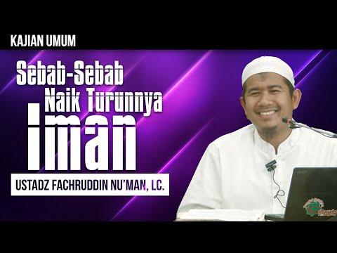 Ceramah Agama: Sebab-Sebab Naik Turunnya Iman - Ustadz Fachruddin Nu'man, Lc.
