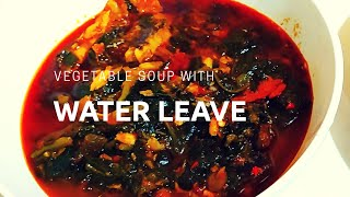 How to make delicious efo riro ( with water leave)