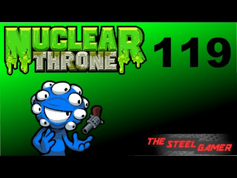 Nuclear Throne Ep. 119 [Pantomiming Pentamimics]