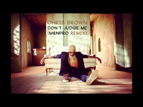 Chris Brown - Don't Judge Me (m&npro Remix) video