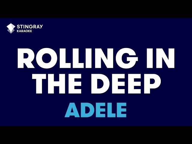 "Rolling In The Deep in the Style of ""Adele"" karaoke video with lyrics (no lead vocal)"
