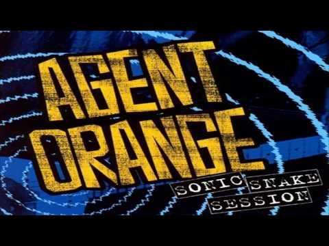 Agent Orange - Sonic Snake Session
