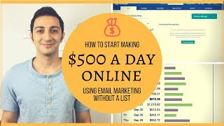How To Start Making $500 A Day Online Using Email Marketing Without a List