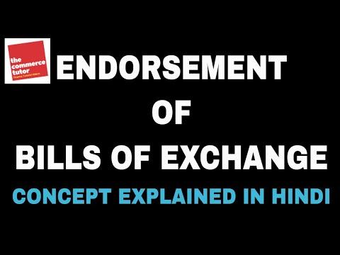 Endorsement of Bills of Exchange explained in Hindi