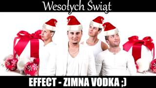 EFFECT - ZIMNA VODKA ;)