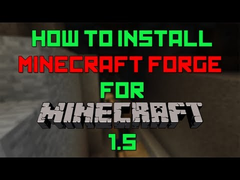 How to Install Minecraft Forge for Minecraft 1.5 [Works for 1.5.2]