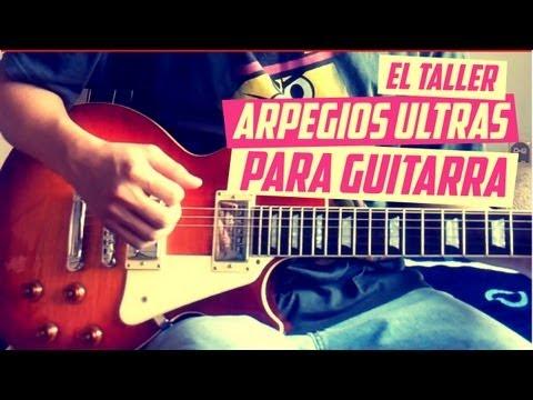 #8 / 3 ARPEGIOS ESPECIALES PARA GUITARRA  #ElTaller