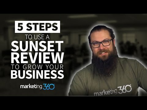 5 Steps to Use the Sunset Review to Grow Your Business