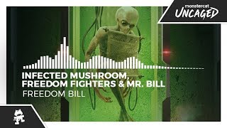 Infected Mushroom, Freedom Fighters & Mr. Bill - Freedom Bill [Monstercat Release]