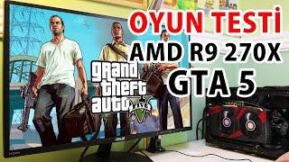 AMD R9 270X - GTA 5 Performansı ( 1080p Very High - High VS Ultra Graphics)