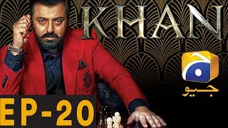 Khan Episode 20