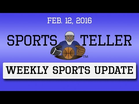 Weekly Sports Update: Feb 12, 2016