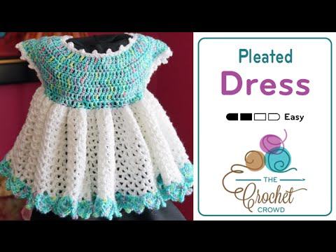 How To Crochet Pleated Little Sweetie Dress