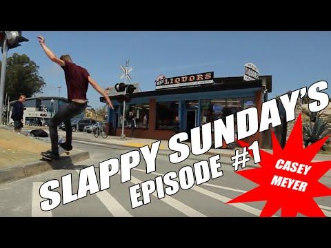 SLAPPY SUNDAY'S EP. 1   CASEY MEYER!!!