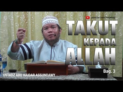 [#4] Qoulul Mufid Bab Takut Kepada Allah - Ustadz Abu Haidar Assundawy