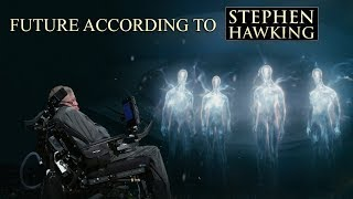 What Will Happen In The Future According to Stephen Hawking - 5 Future Predictions