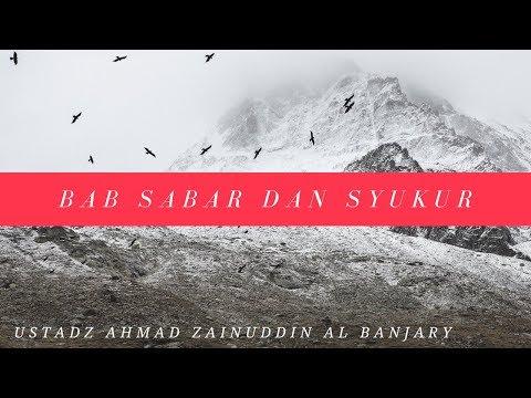 Bab Sabar dan Syukur - Ustadz Ahmad Zainuddin Al-Banjary