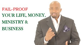 Fail-Proof Your Business, Finances & Life ...God
