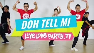 Doh Tell Mi (MM 51) | Zumba® Fitness | Live Love Party