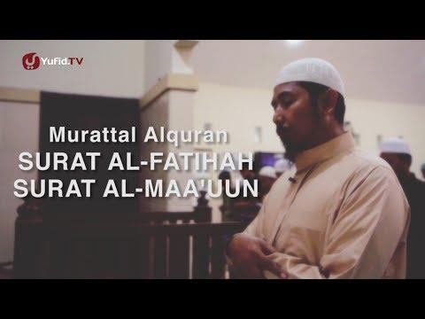 Murattal Al-Qur'an Surat Al-Fatihah Dan Surat Al-Maa'uun - Qari': Ustadz Ali Nur